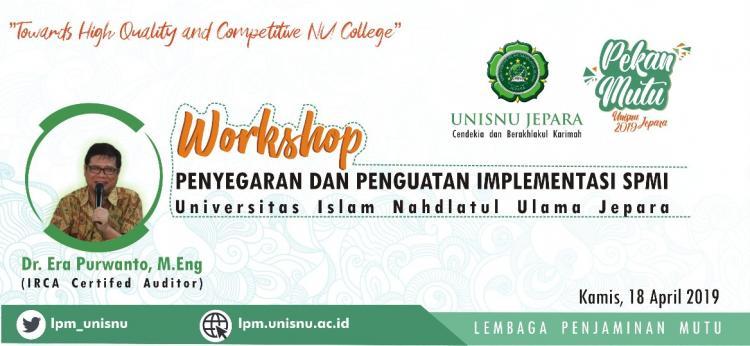 Workshop Penyegaran dan Penguatan SPMI Unisnu